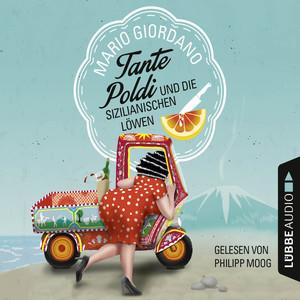 Tante Poldi und die sizilianischen Löwen (Ungekürzt) Audiobook