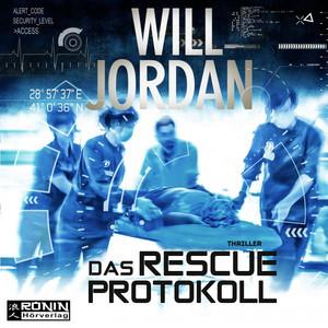 Das Rescue Protokoll (Thriller) Audiobook
