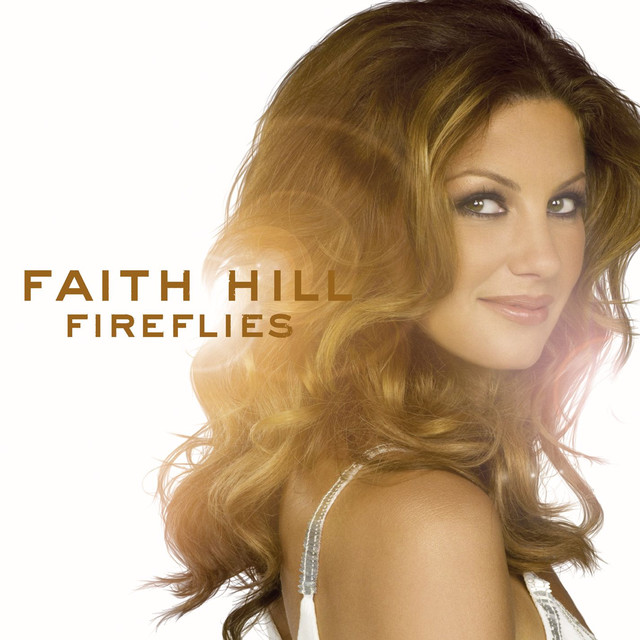 Fireflies, A Song By Faith Hill On Spotify