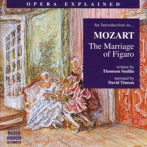 Opera Explained: Mozart - The Marriage of Figaro