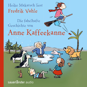Die fabelhafte Geschichte von Anne Kaffeekanne (Ungekürzte Fassung) Audiobook