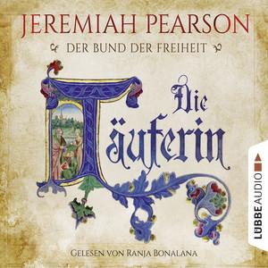 Die Täuferin - Der Bund der Freiheit (ungekürzt) Audiobook
