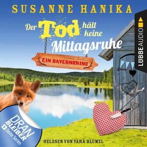 Der Tod hält keine Mittagsruhe - Sofia und die Hirschgrund-Morde, Teil 3 - Bayernkrimi (Ungekürzt) Audiobook