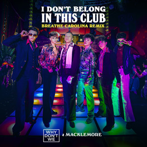 a68bef17c I Don t Belong In This Club (Breathe Carolina Remix)
