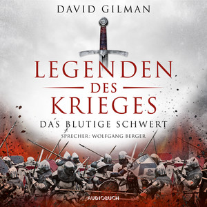 Das blutige Schwert - Legenden des Krieges 1 (Ungekürzt) Audiobook