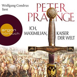 Ich, Maximilian, Kaiser der Welt (Gekürzte Fassung) Audiobook