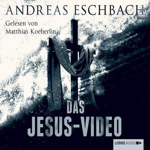 Das Jesus-Video (Ungekürzt) Audiobook