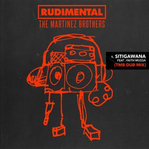 97956cc96995 Rudimental · Sitigawana (feat. Faith Mussa) (TMB Dub Mix)