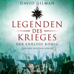 Der ehrlose König - Legenden des Krieges, Teil 2 (Ungekürzt) Audiobook