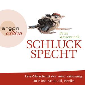 Schluckspecht (Live-Autorenlesung der gekürzten Fassung) Audiobook