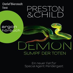Demon - Sumpf der Toten - Ein neuer Fall für Special Agent Pendergast (Gekürzte Lesung) Hörbuch kostenlos