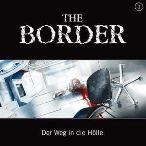 The Border: Teil 1 - Der Weg in die Hölle Hörbuch kostenlos