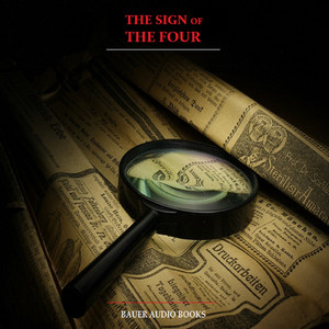 Sherlock Holmes: The Sign of the Four (By Sir Arthur Conan Doyle) Audiobook