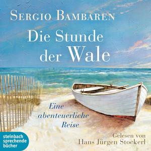Die Stunde der Wale - Eine abenteuerliche Reise (Ungekürzt) Audiobook