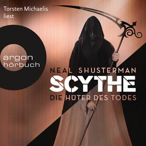 Scythe - Die Hüter des Todes (Autorisierte Lesefassung) Audiobook