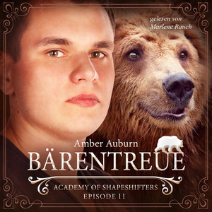 Bärentreue, Episode 11 - Fantasy-Serie (Academy of Shapeshifters) Audiobook