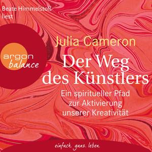 Der Weg des Künstlers - Ein spiritueller Pfad zur Aktivierung unserer Kreativität (Gekürzte Lesung) Audiobook