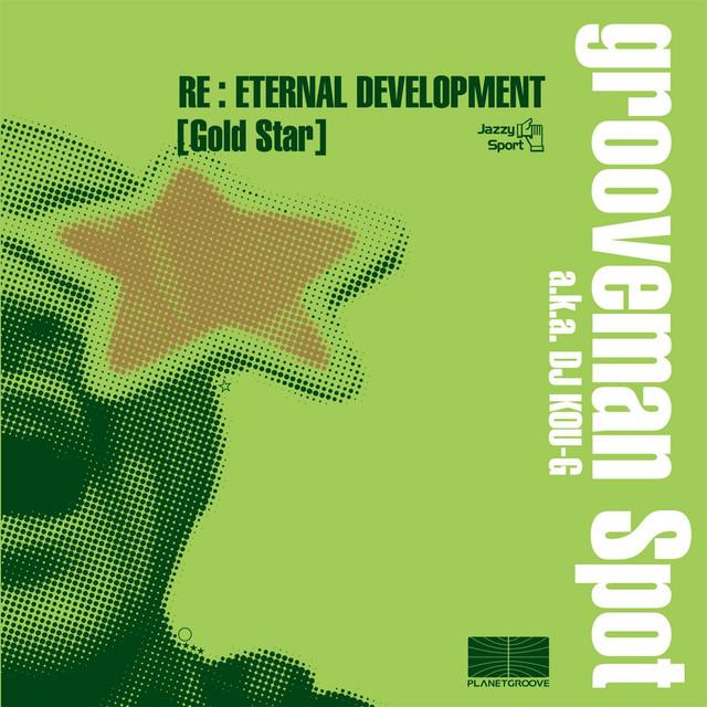 grooveman Spot grooveman Spot a.k.a. DJ Kou-G [ Eternal Development ] Remixes Part.5