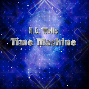 H.G. Wells' The Time Machine Audiobook