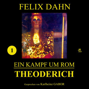 Theoderich (Ein Kampf um Rom 1) Hörbuch kostenlos