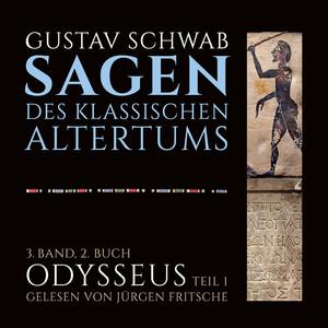 Die Sagen des klassischen Altertums, Band 3 (2. Buch: Odysseus, Erster Teil) Hörbuch kostenlos