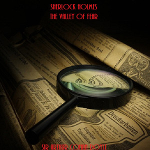 Sherlock Holmes: The Valley of Fear by Sir Arthur Conan Doyle Audiobook