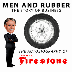 Men and Rubber - The Story of Business