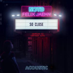ea512dda56 NOTD · So Close (with Georgia Ku & Captain Cuts) [Acoustic Version]  (Acoustic)