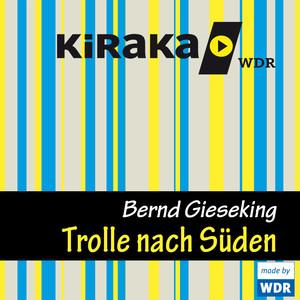 Kiraka - Die Trolle nach Süden Hörbuch kostenlos