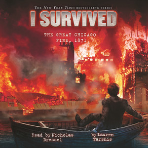 I Survived the Great Chicago Fire, 1871 - I Survived 11 (Unabridged)