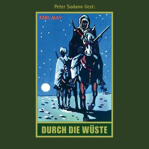 Durch die Wüste - Karl Mays Gesammelte Werke, Band 1 (Ungekürzte Lesung) Audiobook