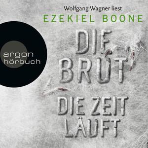 Die Zeit läuft - Die Brut, Band 2 (Ungekürzte Lesung) Audiobook