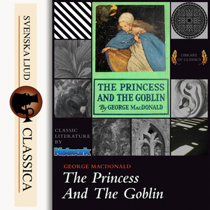 The Princess and the Goblin (Unabridged) Audiobook