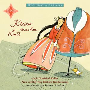 Weltliteratur für Kinder - Kleider machen Leute von Gottfried Keller (Neu erzählt von Barbara Kindermann) Audiobook