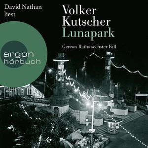 Lunapark - Gereon Raths sechster Fall (Gekürzte Lesung) Audiobook