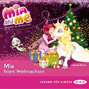 Mia And Me - Mia feiert Weihnachten Hörbuch kostenlos