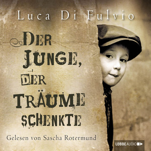 Der Junge, der Träume schenkte (Ungekürzt) Audiobook