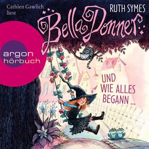 Bella Donner und wie alles begann... (Gekürzte Fassung) Hörbuch kostenlos