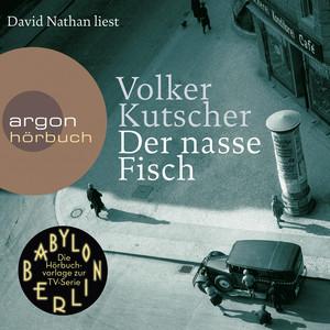 Der nasse Fisch - (Vorlage zur TV-Serie Babylon Berlin) [Ungekürzte Lesung] Hörbuch kostenlos