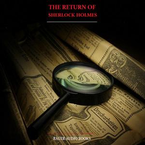 The Return of Sherlock Holmes (By Sir Arthur Conan Doyle) Audiobook