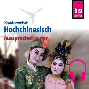 Reise Know-How Kauderwelsch AusspracheTrainer Hochchinesisch Audiobook