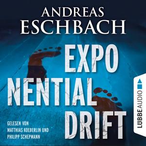 Exponentialdrift (Ungekürzt) Audiobook