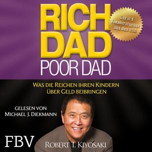 Rich Dad Poor Dad (Was die Reichen ihren Kindern über Geld beibringen) Audiobook