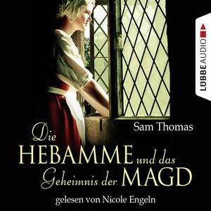 Die Hebamme und das Geheimnis der Magd (Historischer Kurzroman) Audiobook