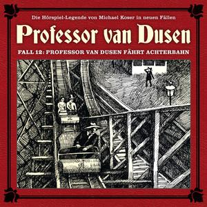 Die neuen Fälle, Fall 12: Professor van Dusen fährt Achterbahn Hörbuch kostenlos