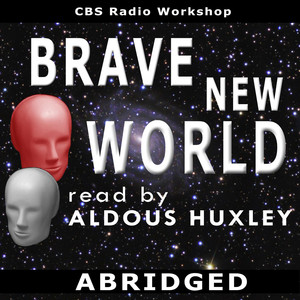 Brave New World Read By Aldous Huxley Audiobook