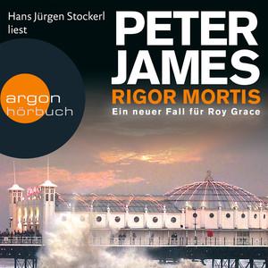 Rigor Mortis - Ein neuer Fall für Roy Grace (Gekürzte Fassung) Hörbuch kostenlos