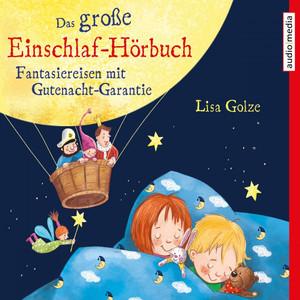 Das große Einschlaf-Hörbuch. Fantasiereisen mit Gutenacht-Garantie Audiobook