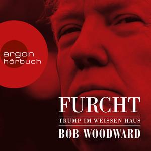 Furcht - Trump im weißen Haus (Ungekürzte Lesung) Audiobook