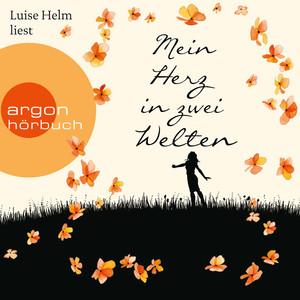 Mein Herz in zwei Welten (Gekürzte Lesung) Audiobook